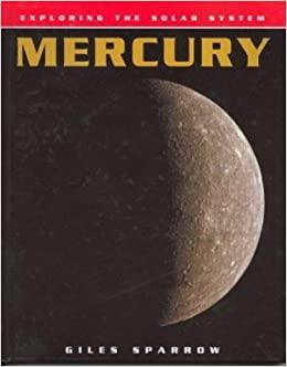 EXPLORING THE SOLAR SYSTEM: MERCURY