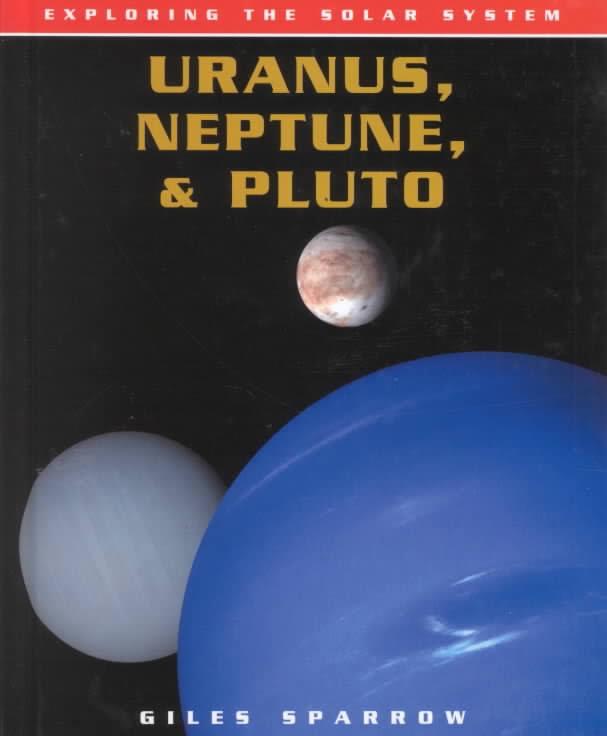 EXPLORING THE SOLAR SYSTEM: URANUS, NEPTUNE & PLUTO