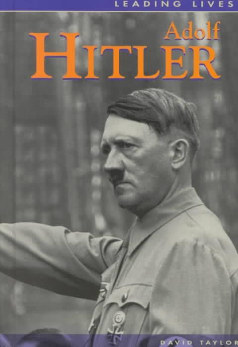 LEADING LIVES: ADOLF HITLER
