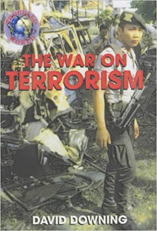 TROUBLED WORLD: THE WAR AGAINST TERRORISM