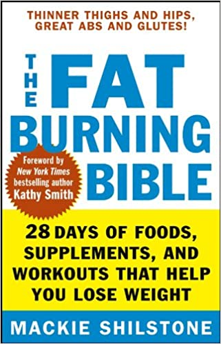 The Fat–Burning Bible: 28 Days of Foods, Supplements, and Workouts that Help You Lose Weight