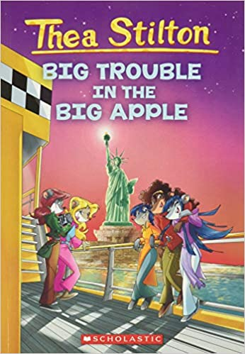 THEA STILTON: BIG TROUBLE IN THE BIG APPLE: BIG TROUBLE IN THE BIG APPLE - 08 (GERONIMO STILTON)