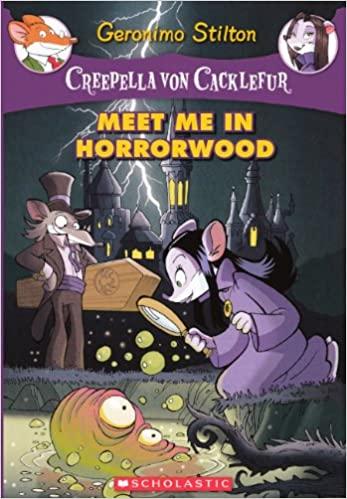 CREEPELLA VON CACKLEFUR : MEET ME IN HORRORWOOD BOOK 2