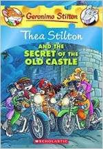 THEA STILTON & THE SECRET OF THE OLD CASTLE