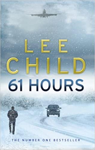 61 HOURS (JACK REACHER): (JACK REACHER 14)