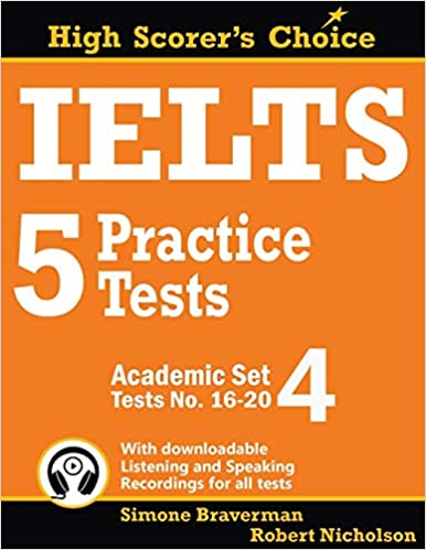 IELTS 5 PRACTICE TESTS, ACADEMIC SET 4: TESTS NO. 16-20: 7 (IELTS HIGH SCORER'S CHOICE)