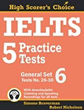IELTS 5 PRACTICE TESTS, GENERAL SET 6: TESTS NO. 26-30: 12