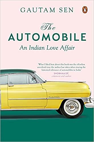THE AUTOMOBILE: AN INDIAN LOVE AFFAIR