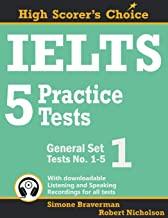 IELTS 5 PRACTICE TESTS, GENERAL SET 1: TESTS NO. 1-5: 2