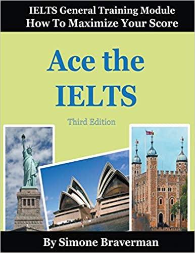 ACE THE IELTS: IELTS GENERAL MODULE - HOW TO MAXIMIZE YOUR SCORE
