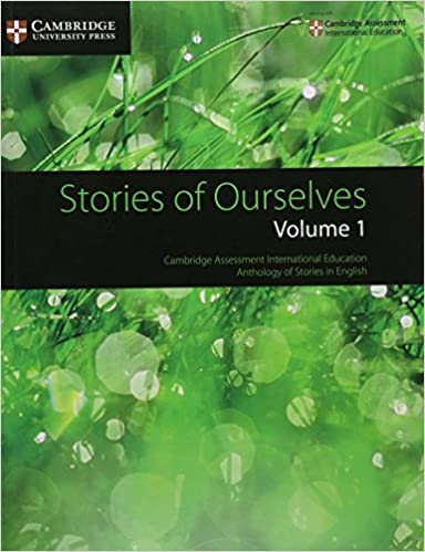 Stories of Ourselves: Volume 1: Cambridge Assessment International Education Anthology of Stories in English