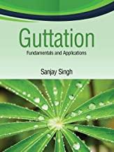 GUTTATION : FUNDAMENTALS AND APPLICATIONS