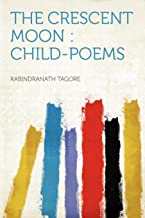 THE CRESCENT MOON: CHILD-POEMS