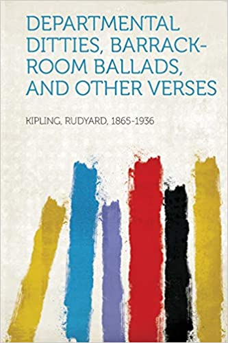 DEPARTMENTAL DITTIES, BARRACK-ROOM BALLADS, AND OTHER VERSES