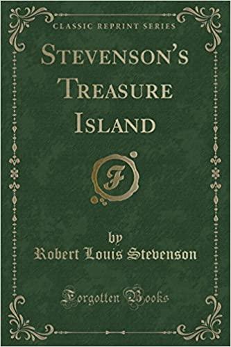 STEVENSON'S TREASURE ISLAND (CLASSIC REPRINT)