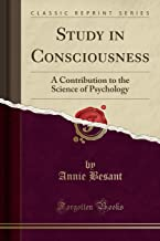 STUDY IN CONSCIOUSNESS: A CONTRIBUTION TO THE SCIENCE OF PSYCHOLOGY (CLASSIC REPRINT)