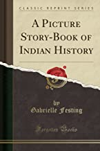 A PICTURE STORY-BOOK OF INDIAN HISTORY