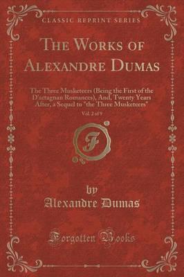 THE WORKS OF ALEXANDRE DUMAS, VOL. 2 OF 9