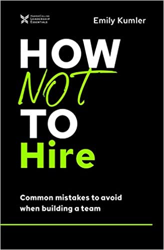 HOW NOT TO HIRE: COMMON MISTAKES TO AVOID WHEN BUILDING A TEAM