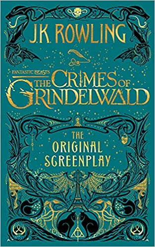 FANTASTIC BEATS THE CRIMES OF GRINDELWALD -THE ORIGINAL SCREENPLAY