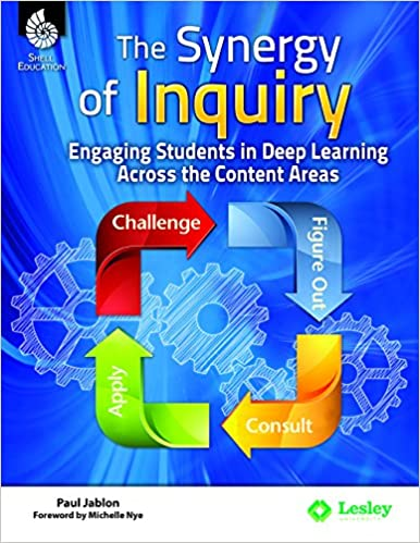 The Synergy of Inquiry: Engaging Students in Deep Learning Across the Content Areas