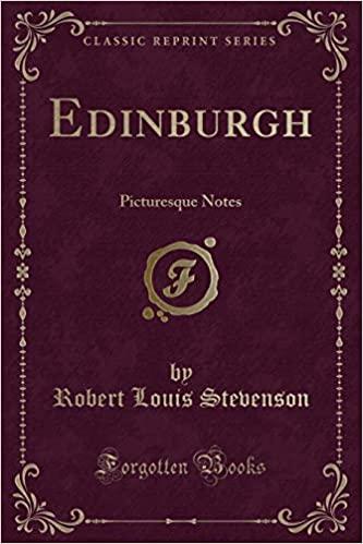 EDINBURGH: PICTURESQUE NOTES (CLASSIC REPRINT)