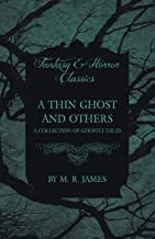A THIN GHOST AND OTHERS - A COLLECTION OF GHOSTLY TALES