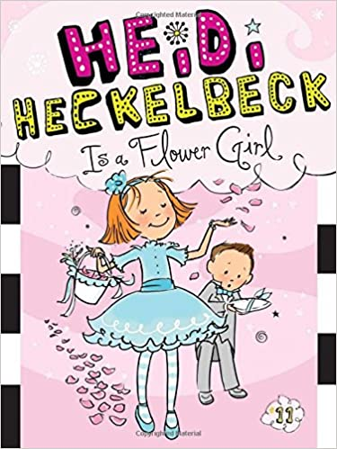 Heidi Heckelbeck Is a Flower Girl (Volume 11)