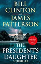 THE PRESIDENT'S DAUGHTER: (A THRILLERS)