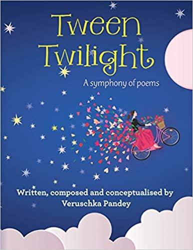 Tween Twilight: A Symphony of Poems