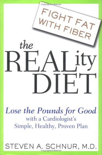 The Reality Diet: Lose the Pounds for Good with a Cardiologist's Simple, Healthy, Proven Plan