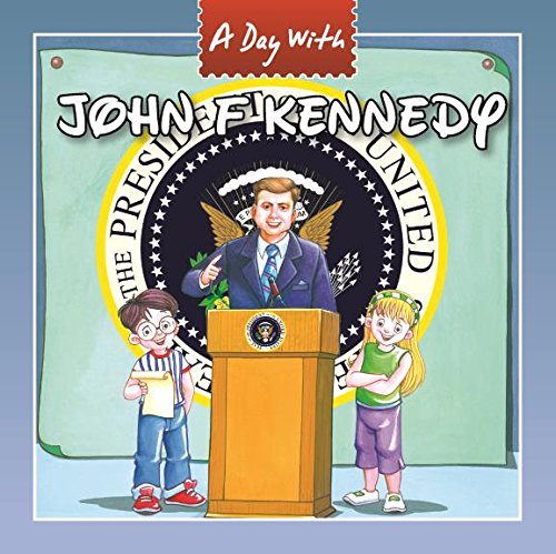 A DAY WITH: JOHN F KENNEDY - VOL. 85 (GREAT PERSONALITIES)