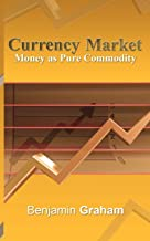 CURRENCY MARKET: MONEY AS PURE COMMODITY