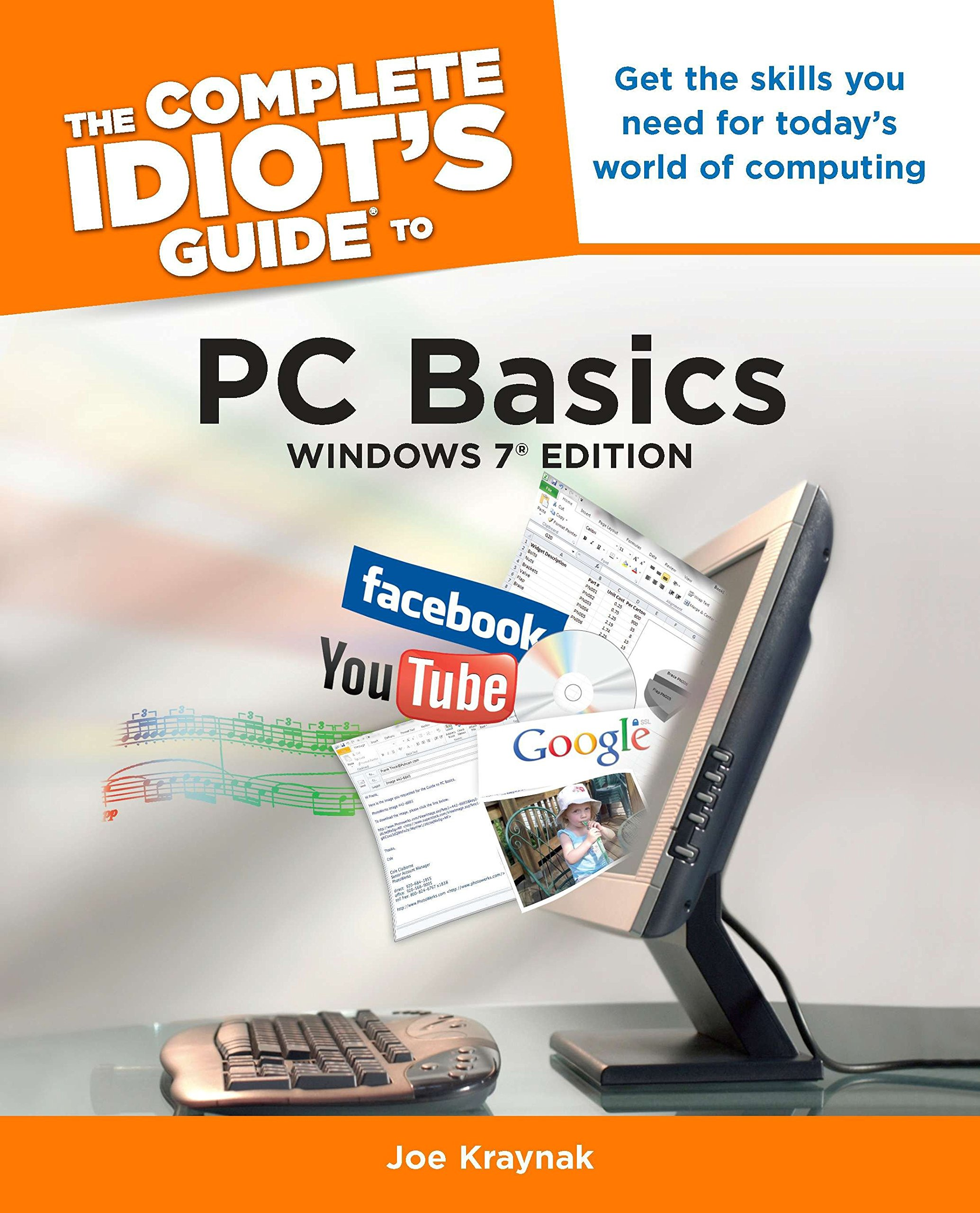 The Complete Idiot's Guide to PC Basics, Windows 7 Edition: Get the Skills You Need for Today s World of Computing