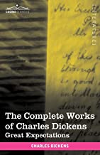 THE COMPLETE WORKS OF CHARLES DICKENS: GREAT EXPECTATIONS
