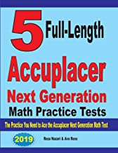 5 FULL-LENGTH ACCUPLACER NEXT GENERATION MATH PRACTICE TESTS