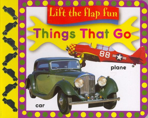 LIFT THE FLAP FUN THINGS THAT GO