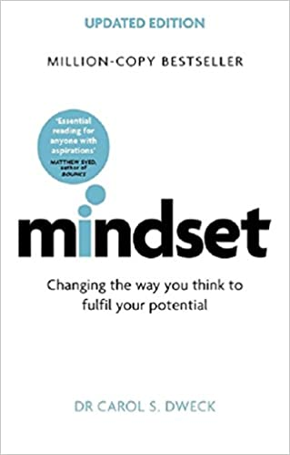 Mindset  - Changing The Way You Think to Fulfil Your Potential