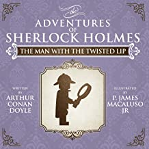 THE MAN WITH THE TWISTED LIP - THE ADVENTURES OF SHERLOCK HOLMES RE-IMAGINED