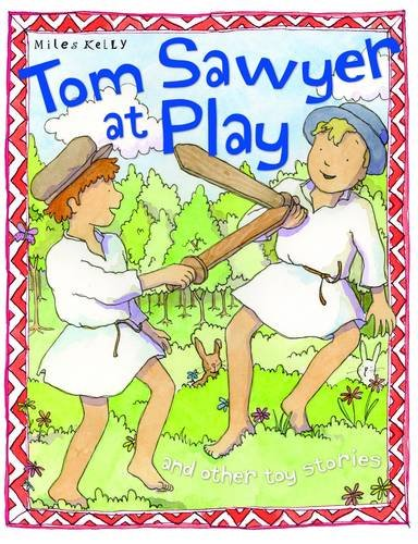 TOM SAWYER AT PLAY (TOY STORIES)