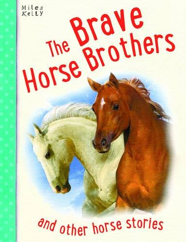 BRAVE HORSE BROTHERS (HORSE STORIES)