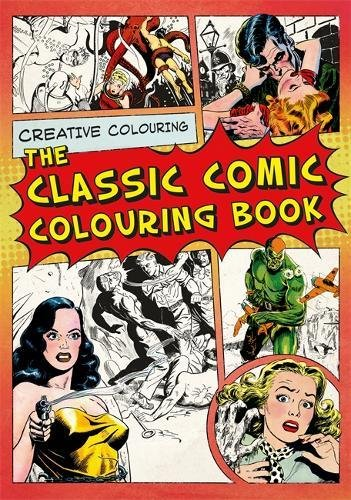 The Classic Comic Colouring Book: Creative Colouring