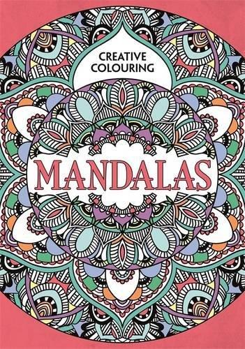 Mandalas: Creative Colouring