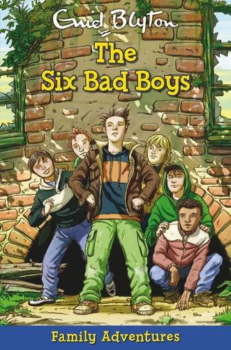 THE SIX BAD BOYS (FAMILY ADVENTURE SERIES)