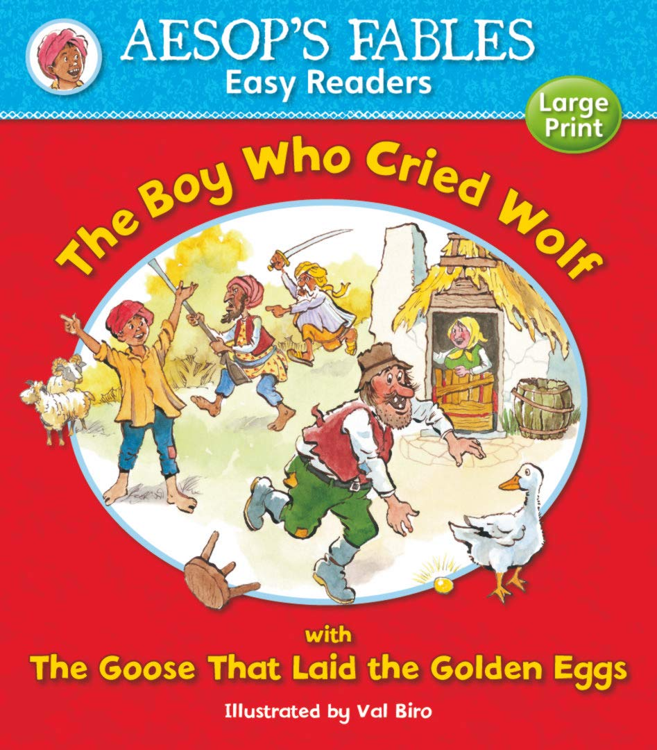 THE BOY WHO CRIED WOLF & THE GOOSE THAT LAID THE GOLDEN EGGS (AESOP'S FABLES EASY READERS)