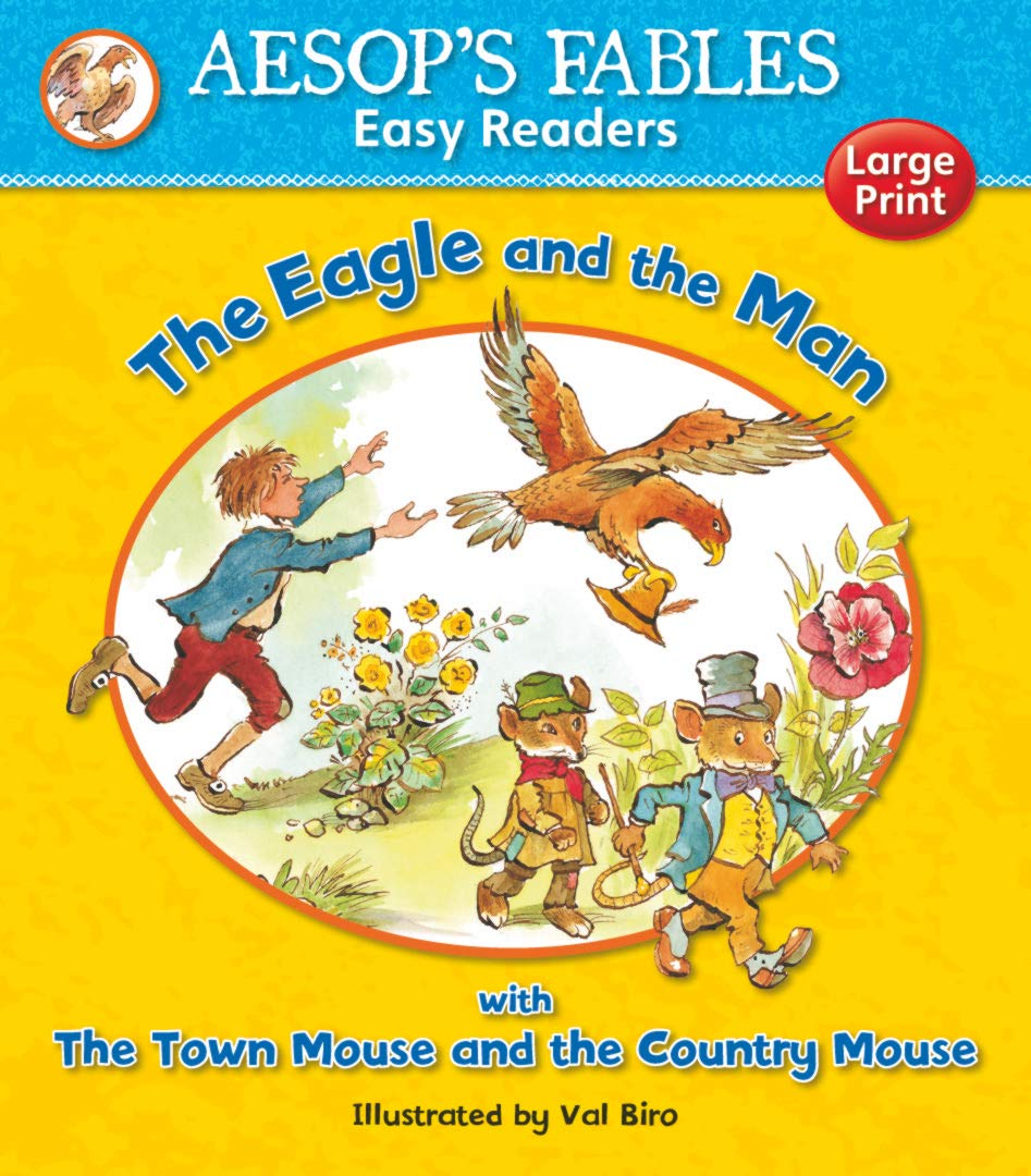 THE EAGLE AND THE MAN & THE TOWN MOUSE AND THE COUNTRY MOUSE (AESOP'S FABLES EASY READERS)