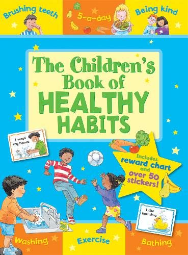 The Children's Book of Healthy Habits (Star Rewards - Life Skills for Kids)