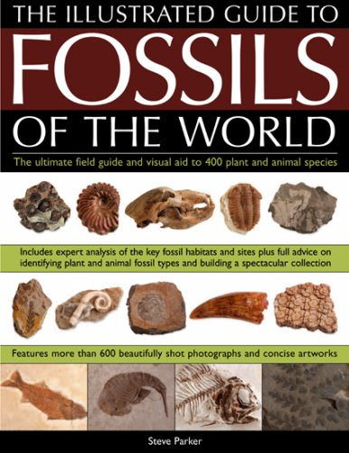 ILLUSTRATED GUIDE TO THE FOSSILS OF THE WORLD: A FULL-COLOUR DIRECTORY AND IDENTIFICATION AID TO OVER 250 PLANT AND ANIMAL FOSSILS