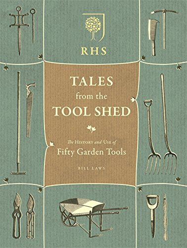 RHS Tales from the Tool Shed: The history and usage of fifty garden tools