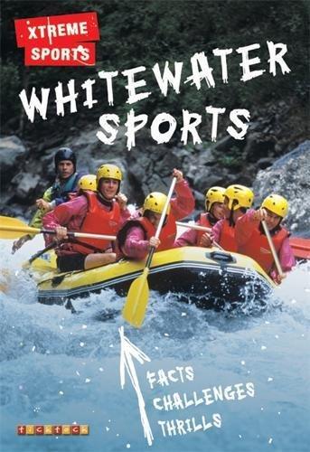 Xtreme Sports: Whitewater Sports